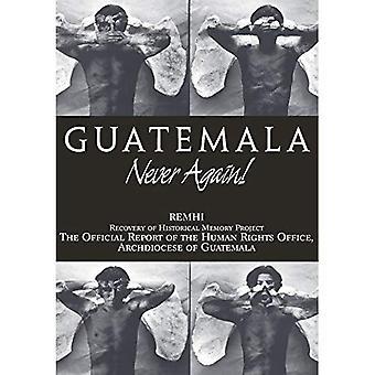 Guatemala: Plus jamais!