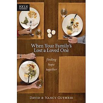 Als Ihre Familie einen geliebten Menschen verloren ist: Suche nach Hoffnung zusammen (Fokus auf die Familienbücher)
