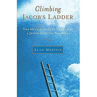 Escalade l'échelle de Jacob: voyage d'un homme à redécouvrir une Tradition spirituelle juive