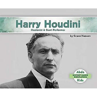 Harry Houdini: Illusionist & Stunt Performer (History Maker Biographies Set 2)