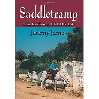 Saddletramp: Riding from Ottoman Hills to Offa's Dyke