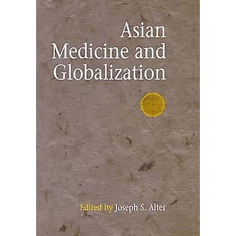 Médecine asiatique et la mondialisation par Joseph S. Alter - 9780812238662 B