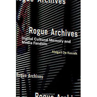 Schurkenstaat archieven: Digitale culturele geheugen en Media Fandom (Rogue Archives)