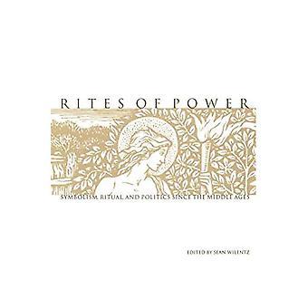 Riti del potere: Symbolism, rituale e politica fin dal Medioevo