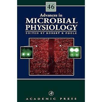 Vooruitgang in de microbiële fysiologie door Poole & Robert
