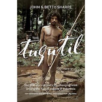 Le Tugutils de l'histoire vraie des dieux lifechanging travailler parmi le peuple de Tugutils de l'Indonésie par Sharpe & John