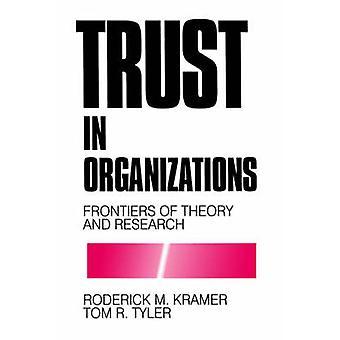 La confiance dans les organisations des frontières de la théorie et de la recherche par Kramer & Roderick Moreland