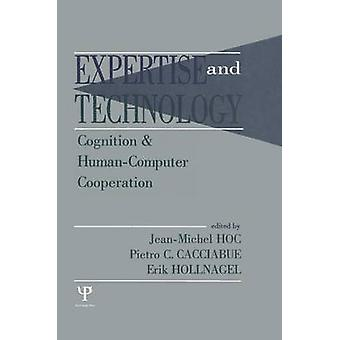 Expertise and Technology  Cognition  Humancomputer Cooperation by Hoc & JeanMichel