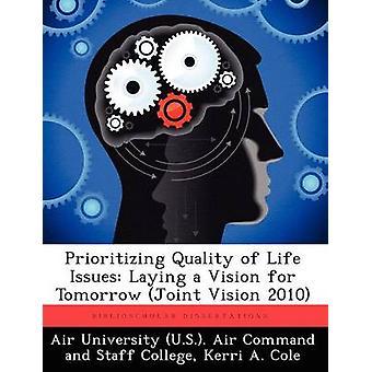 إعطاء الأولوية لقضايا نوعية الحياة وضع رؤية مشتركة غدا الرؤية 2010 بواسطة كول & أ كيري