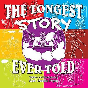 The Longest Story Ever Told by Pryce & Abe Noelle