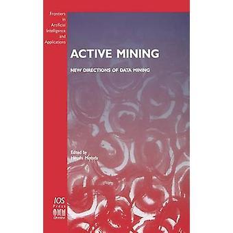 Active Mining  New Directions of Data Mining by Motoda & Hiroshi