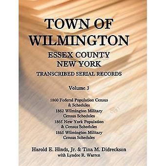 Stad Wilmington Essex County (New York) getranscribeerd seriële Records Volume 3 door Hinds & Harold E.