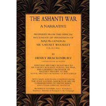 ASHANTI WAR 1874 A Narrative Prepared from the Official Document by Permission of MajorGeneral Sir Garnet Wolseley Two Volumes by Brackenbury RA & Capt Henry