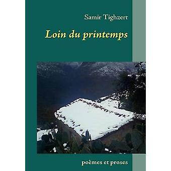 Loin du printempspomes et proses by Tighzert & Samir