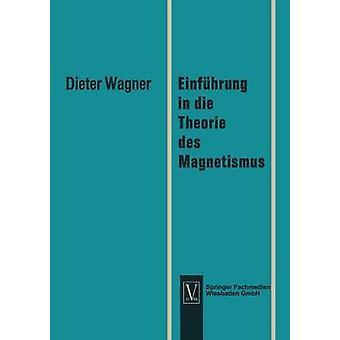 Einfhrung in die Theorie des Magnetismus da Wagner & Dieter