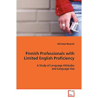 Finnish Professionals with Limited English Proficiency by Bergroth & UllaMaija