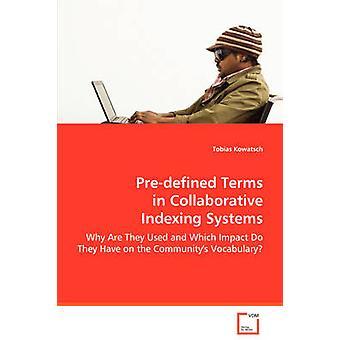 Foruddefinerede vilkår i Collaborative indeksering systemer af Kowatsch & Tobias