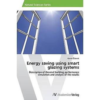 Energy saving using smart glazing systems by ibenik Goran