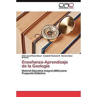 EnsenanzaAprendizaje de La Geologia by P. Rez N. Car & Efr N. Jos