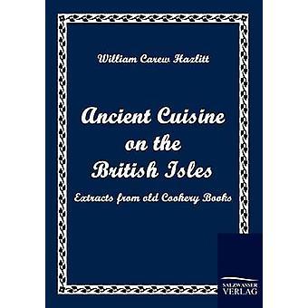 Alte Küche auf den britischen Inseln von Hazlitt & William Carew