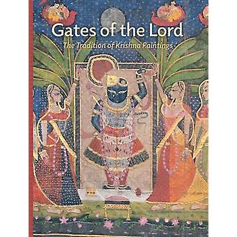 Gates of the Lord - The Tradition of Krishna Paintings by Madhuvanti G