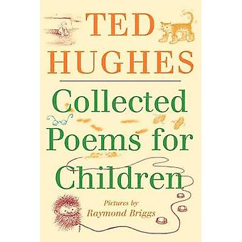 Collected Poems for Children by Ted Hughes - Raymond Briggs - 9780374