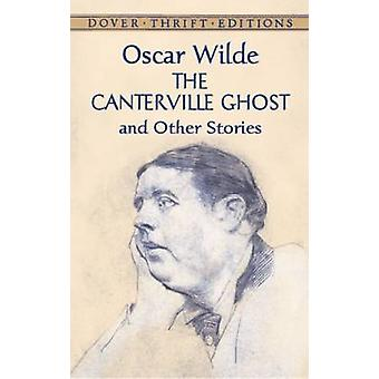 The Canterville Ghost and Other Stories by Oscar Wilde - 978048641925