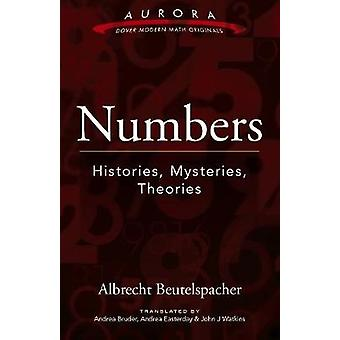 Numbers - Histories - Mysteries - Theories by Albrecht Beutelspacher -