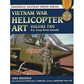 Vietnam War Helicopter Art - Vol. 2 - U.S. Army Rotor Aircraft by John