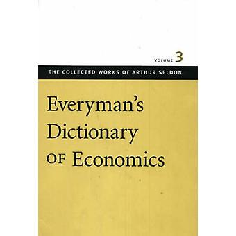 Everyman's Dictionary of Economics - v. 3 by Colin Robinson - 97808659