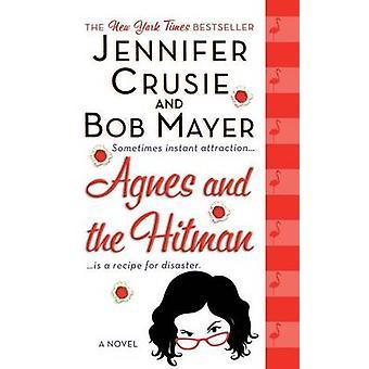 Agnes and the Hitman by Jennifer Crusie - Bob Mayer - 9781250100351 B