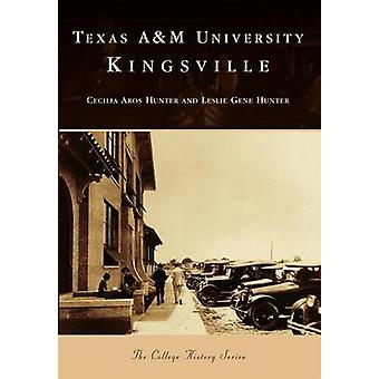 Texas A&m University Kingsville by Cecilla Aros Hunter - Leslie Gene