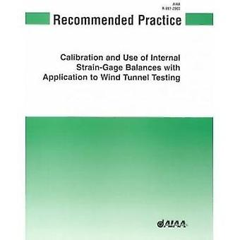 AIAA Recommended Practice for Calibration and Use of Internal Strain-
