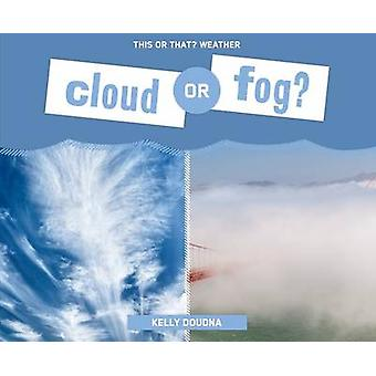 Cloud or Fog? by Kelly Doudna - 9781624039539 Book