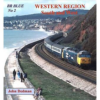 BR Blue - No. 2 - Western Region South and West by John Dedman - 978190