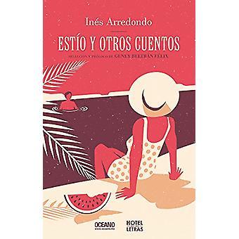 Estio y Otros Cuentos by Ines Arredondo - 9786075271620 Book