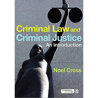 Criminal Law and Criminal Justice - An Introduction by Noel Cross - 97