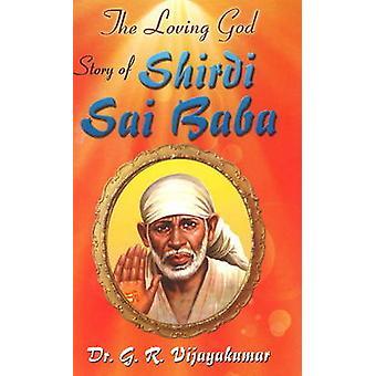 Loving God - Story of Shirdi Sai Baba by G. R. Vijayakumar - 978812078