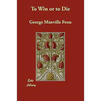 Å vinne eller å dø av Fenn & George Manville