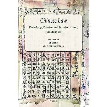 Chinese Law: Knowledge, Practice, and Transformation, 1530s to 1950s