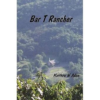 Bar T. Rancher par Adam et Matthew
