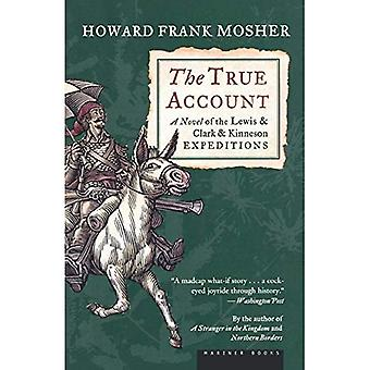 The True Account: A Novel of the Lewis & Clark & Kinneson Expeditions