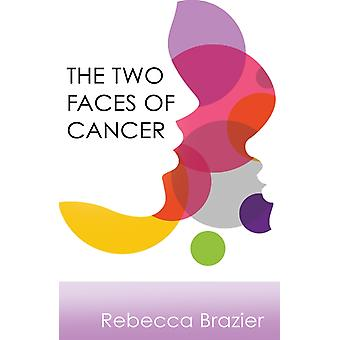 Two Faces of Cancer by Rebecca Brazier