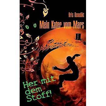 Mein Kater vom Mars  Her mit dem Stoff by Benedikt & Kris