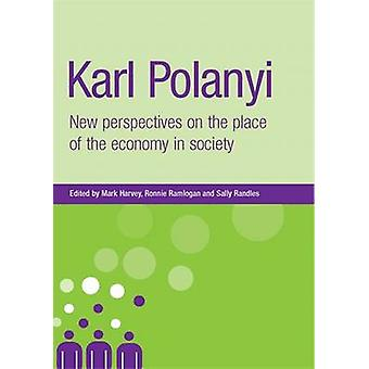 كارل بولانيي-منظورات جديدة بشأن مكان الاقتصاد في المجتمع