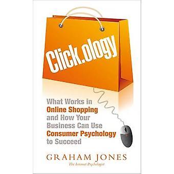 Clickology - was funktioniert im Online-Shopping und wie kann Ihr Unternehmen U