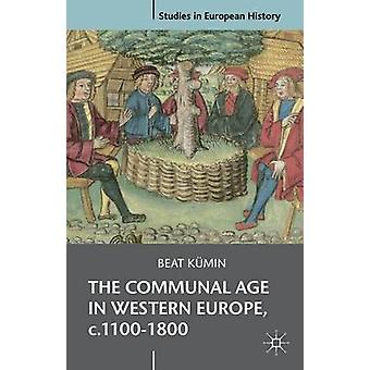 The Communal Age in Western Europe c.11001800 by Kumin & Beat