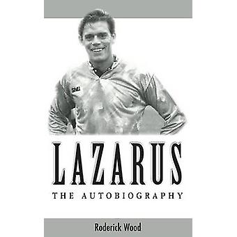 Lazarus  The Autobiography by Wood & Roderick