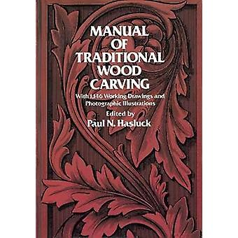 Manual of Traditional Woodcarving by Edited by Paul N Hasluck