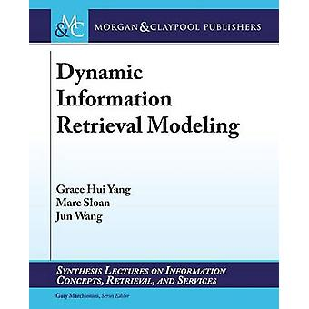 Dynamic Information Retrieval Modeling by Yang & Grace Hui